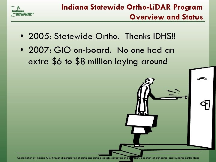 Indiana Statewide Ortho-Li. DAR Program Overview and Status • 2005: Statewide Ortho. Thanks IDHS!!