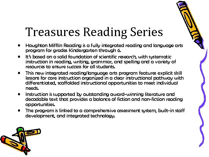 Treasures Reading Series • • • Houghton Mifflin Reading is a fully integrated reading