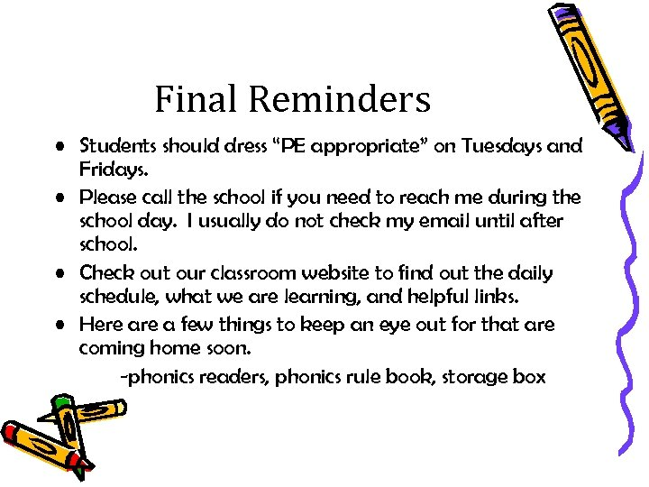 """Final Reminders • Students should dress """"PE appropriate"""" on Tuesdays and Fridays. • Please"""