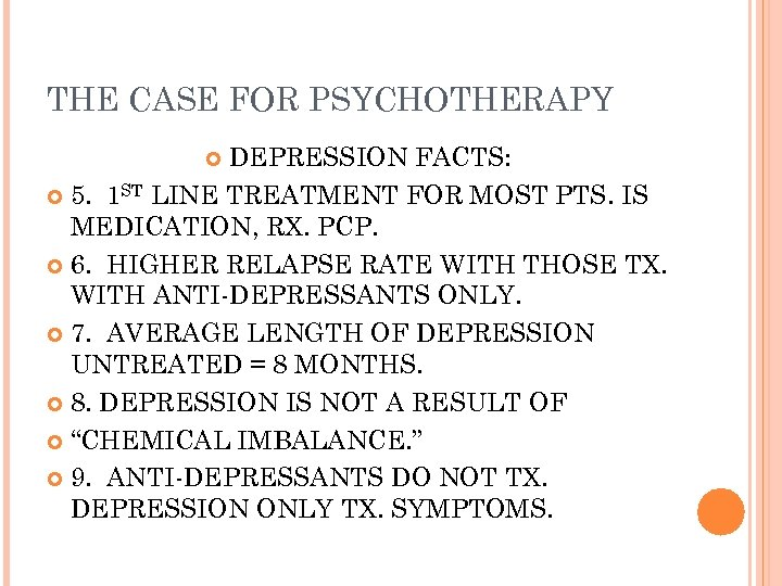 THE CASE FOR PSYCHOTHERAPY DEPRESSION FACTS: 5. 1 ST LINE TREATMENT FOR MOST PTS.