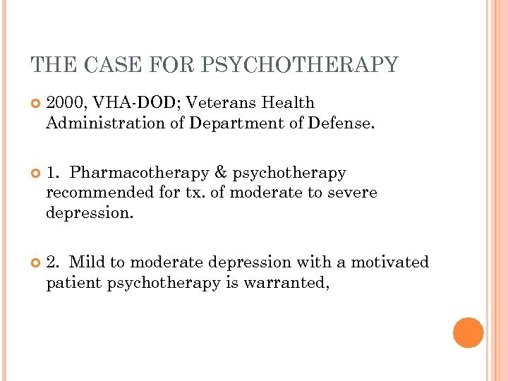 THE CASE FOR PSYCHOTHERAPY 2000, VHA-DOD; Veterans Health Administration of Department of Defense. 1.