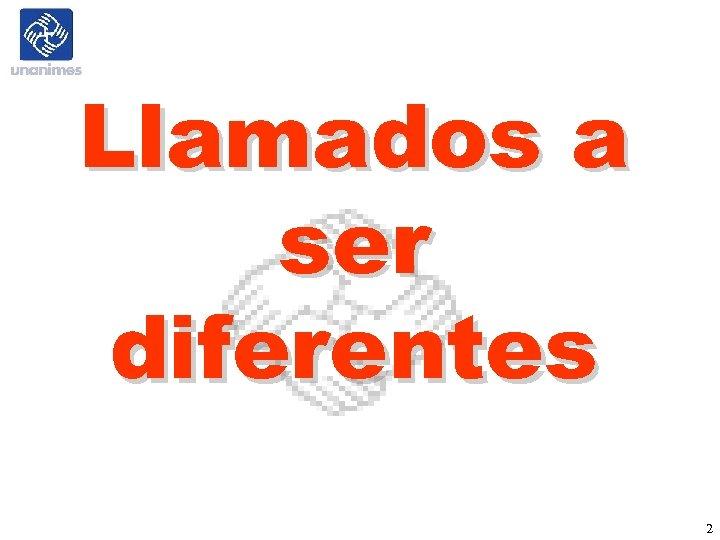 Llamados a ser diferentes 2
