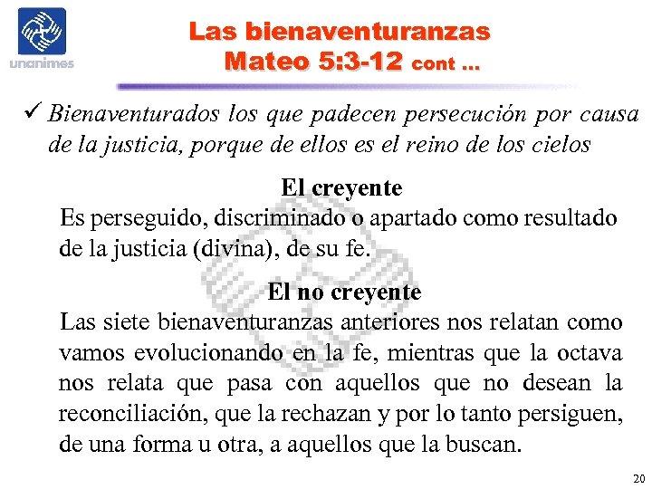 Las bienaventuranzas Mateo 5: 3 -12 cont … ü Bienaventurados los que padecen persecución