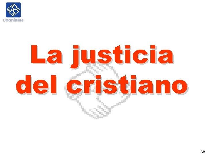 La justicia del cristiano 30