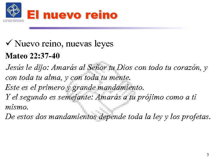 El nuevo reino ü Nuevo reino, nuevas leyes Mateo 22: 37 -40 Jesús le