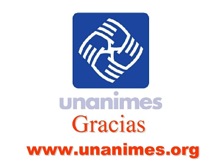 Gracias www. unanimes. org