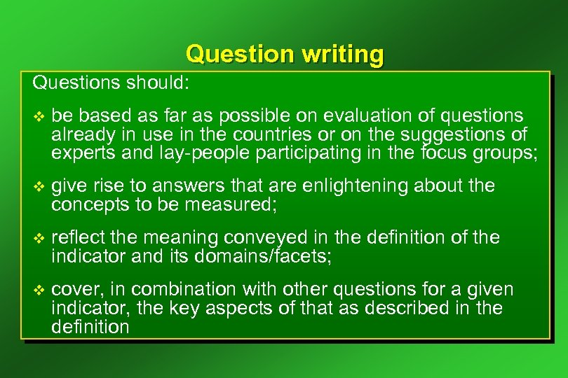 Question writing Questions should: v be based as far as possible on evaluation of
