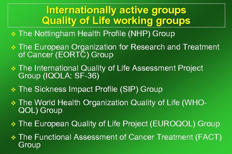 Internationally active groups Quality of Life working groups v The Nottingham Health Profile (NHP)