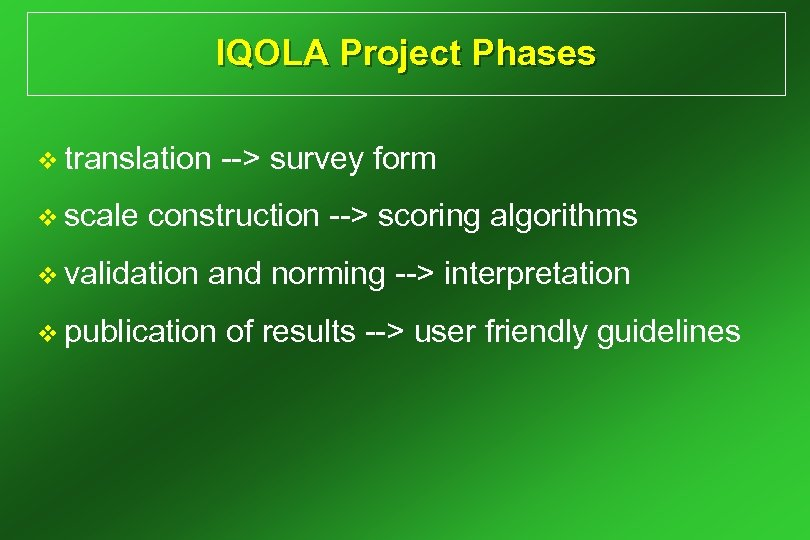 IQOLA Project Phases v translation v scale --> survey form construction --> scoring algorithms