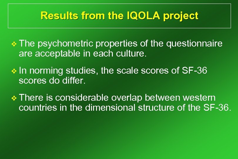 Results from the IQOLA project v The psychometric properties of the questionnaire acceptable in