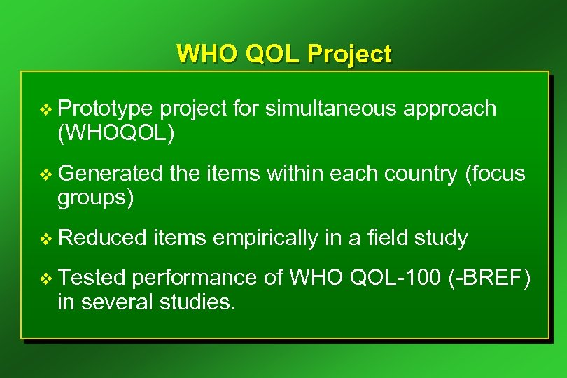 WHO QOL Project v Prototype project for simultaneous approach (WHOQOL) v Generated groups) v