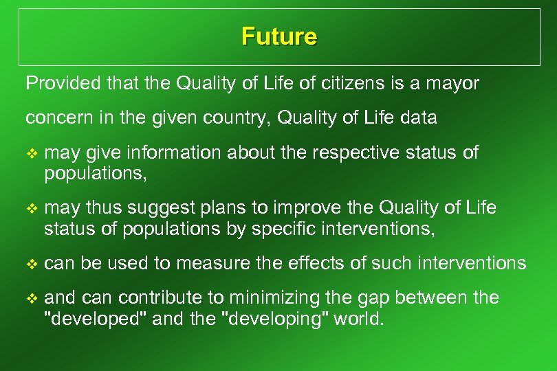 Future Provided that the Quality of Life of citizens is a mayor concern in