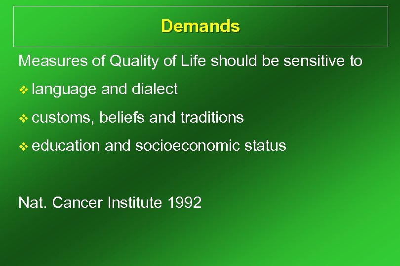Demands Measures of Quality of Life should be sensitive to v language and dialect