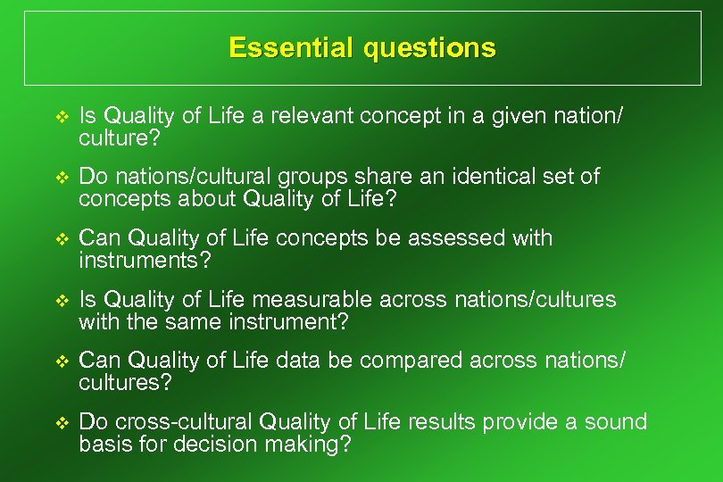 Essential questions v Is Quality of Life a relevant concept in a given nation/