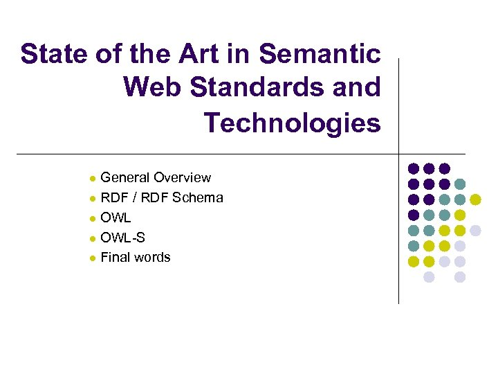State of the Art in Semantic Web Standards and Technologies General Overview l RDF