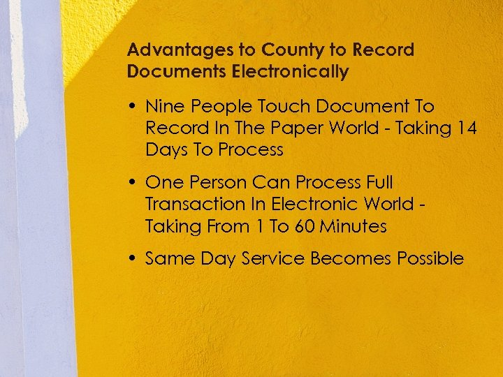 Advantages to County to Record Documents Electronically • Nine People Touch Document To Record