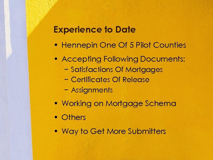 Experience to Date • Hennepin One Of 5 Pilot Counties • Accepting Following Documents: