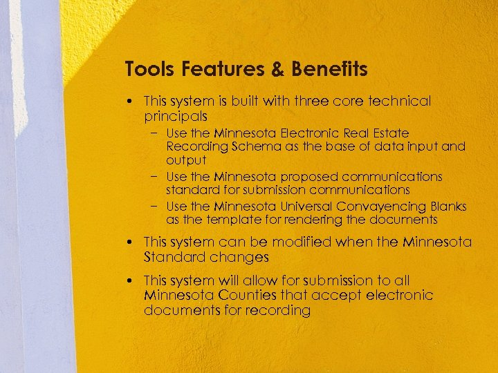 Tools Features & Benefits • This system is built with three core technical principals