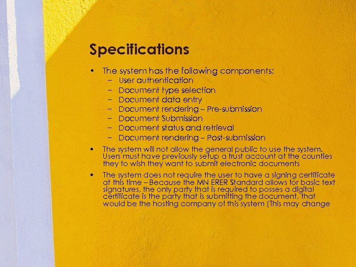 Specifications • The system has the following components: − − − − User authentication