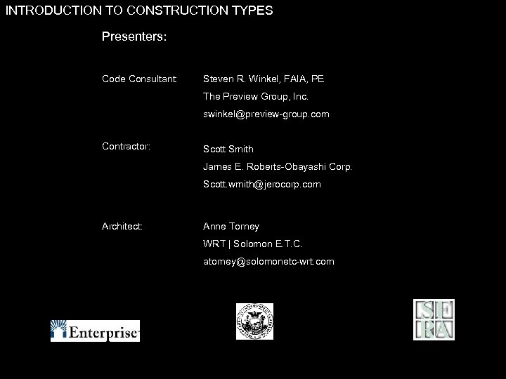 INTRODUCTION TO CONSTRUCTION TYPES Presenters: Code Consultant: Steven R. Winkel, FAIA, PE The Preview