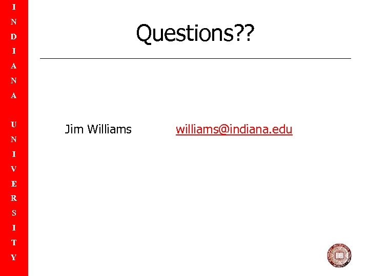 I N Questions? ? D I A N A U N I V E
