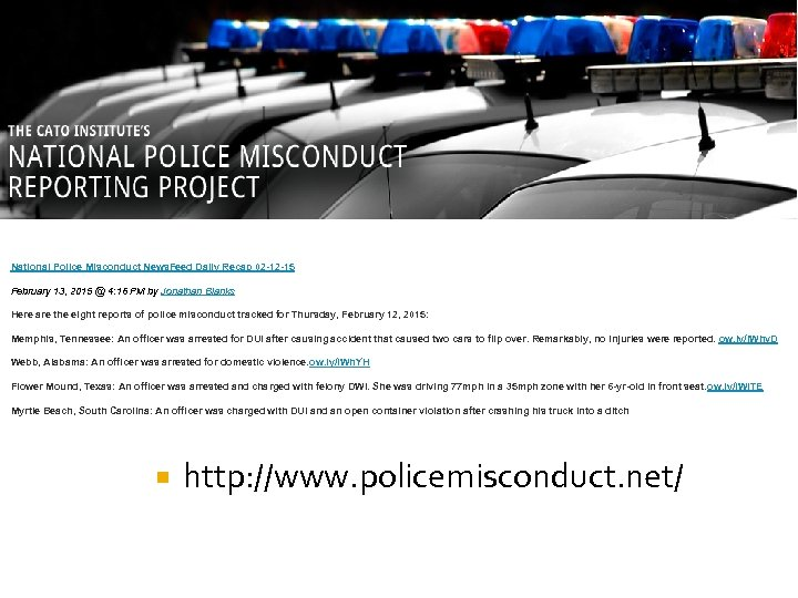 National Police Misconduct News. Feed Daily Recap 02 -12 -15 February 13, 2015 @