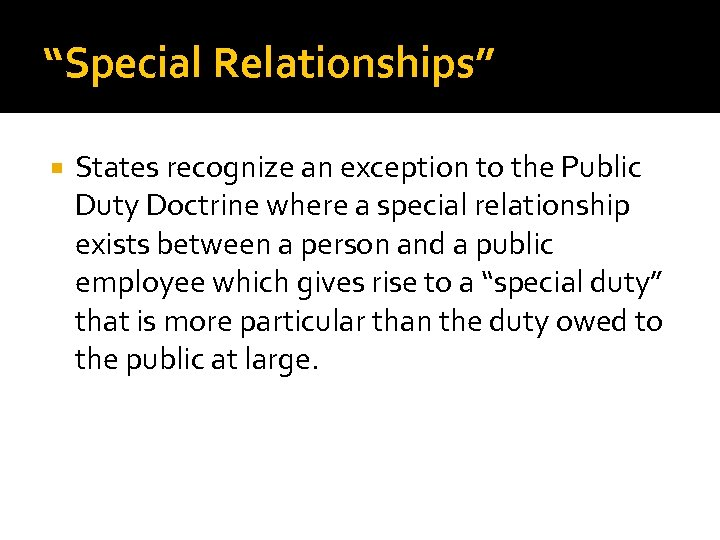 """Special Relationships"" States recognize an exception to the Public Duty Doctrine where a special"