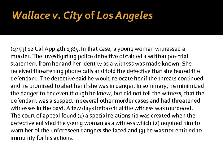 Wallace v. City of Los Angeles (1993) 12 Cal. App. 4 th 1385. In