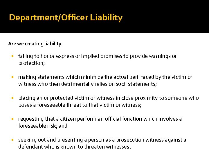 Department/Officer Liability Are we creating liability failing to honor express or implied promises to