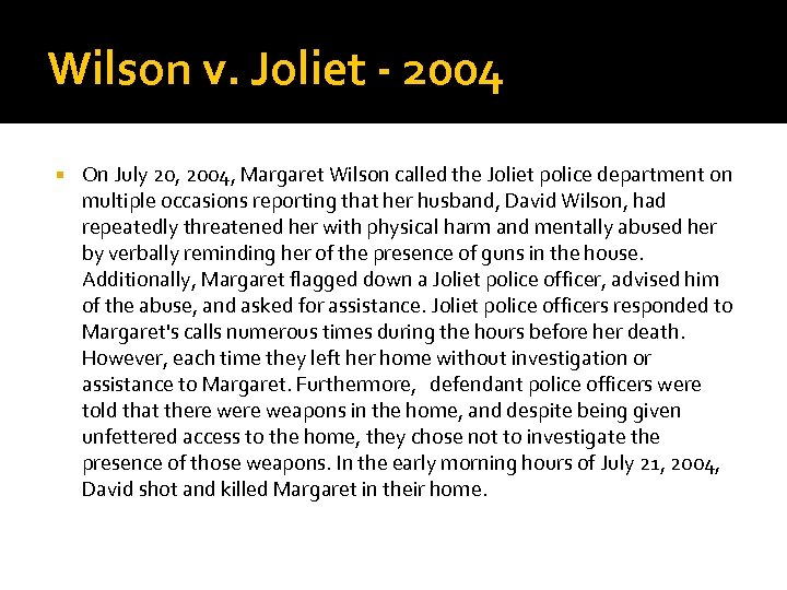 Wilson v. Joliet - 2004 On July 20, 2004, Margaret Wilson called the Joliet