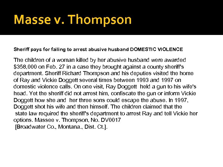 Masse v. Thompson Sheriff pays for failing to arrest abusive husband DOMESTIC VIOLENCE The