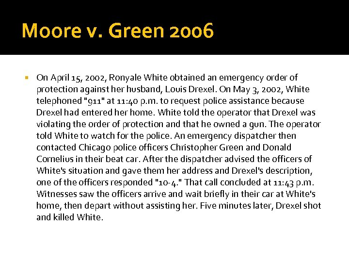 Moore v. Green 2006 On April 15, 2002, Ronyale White obtained an emergency order