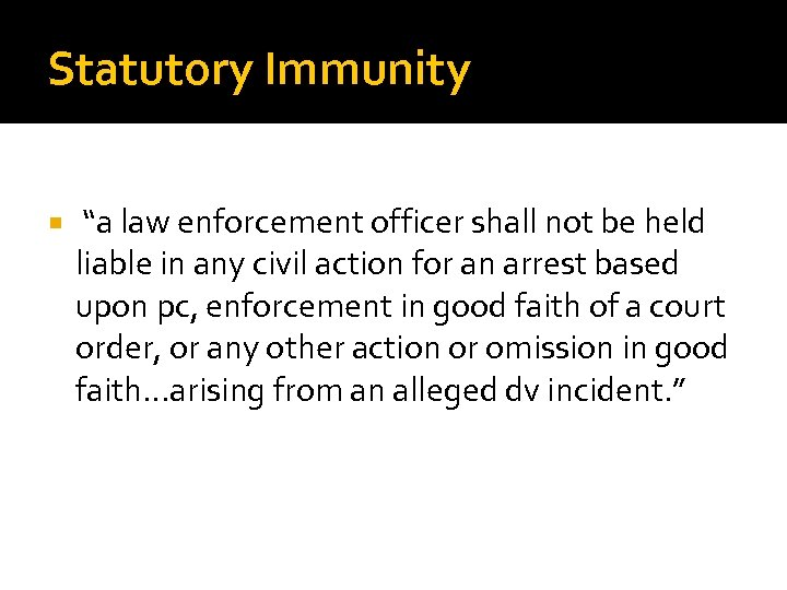 "Statutory Immunity ""a law enforcement officer shall not be held liable in any civil"