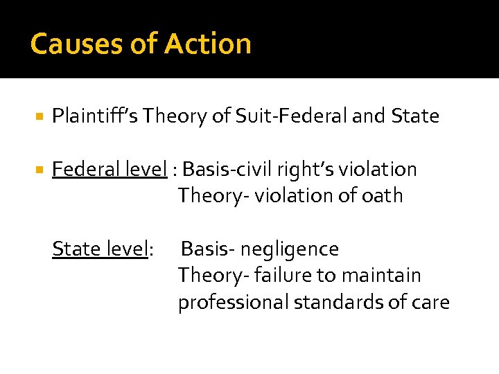 Causes of Action Plaintiff's Theory of Suit-Federal and State Federal level : Basis-civil right's
