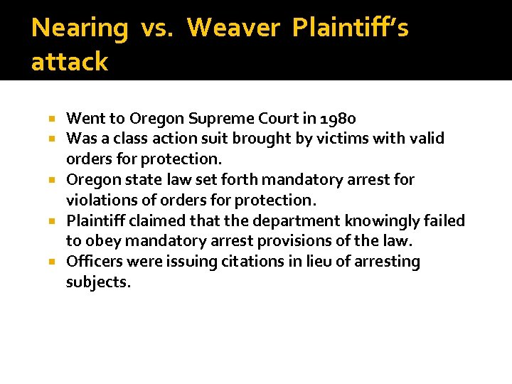 Nearing vs. Weaver Plaintiff's attack Went to Oregon Supreme Court in 1980 Was a