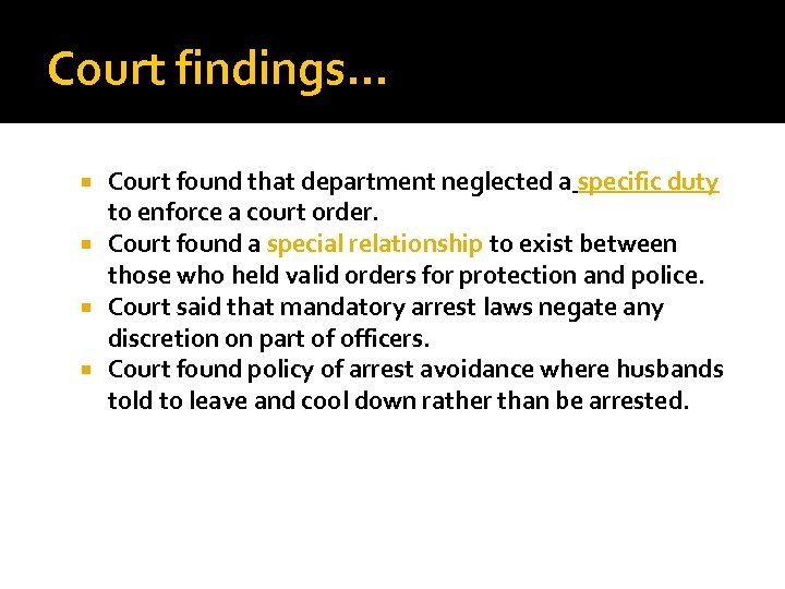 Court findings. . . Court found that department neglected a specific duty to enforce