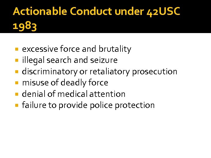 Actionable Conduct under 42 USC 1983 excessive force and brutality illegal search and seizure