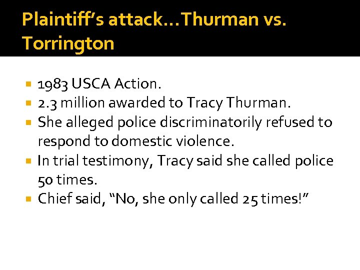 Plaintiff's attack. . . Thurman vs. Torrington 1983 USCA Action. 2. 3 million awarded