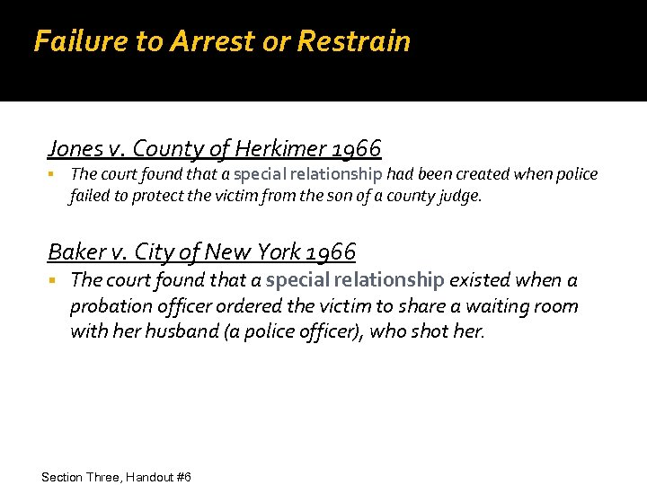 Failure to Arrest or Restrain Jones v. County of Herkimer 1966 The court found