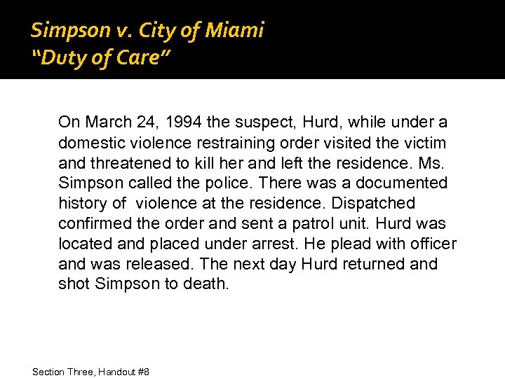 "Simpson v. City of Miami ""Duty of Care"" On March 24, 1994 the suspect,"