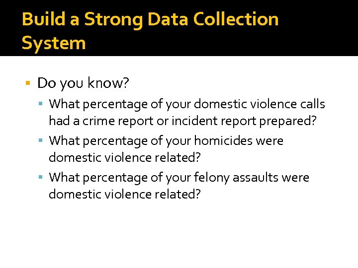 Build a Strong Data Collection System Do you know? What percentage of your domestic