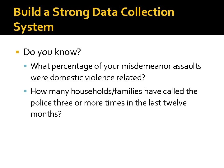 Build a Strong Data Collection System Do you know? What percentage of your misdemeanor