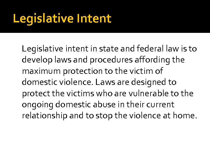 Legislative Intent Legislative intent in state and federal law is to develop laws and