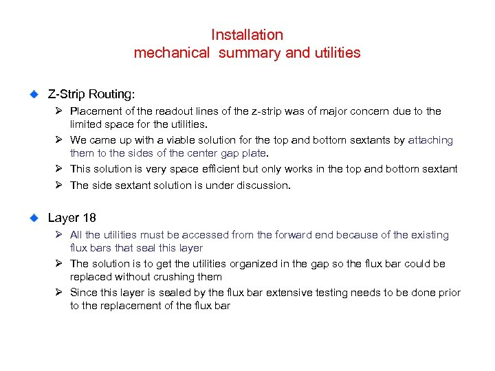 Installation mechanical summary and utilities Z-Strip Routing: Ø Placement of the readout lines of