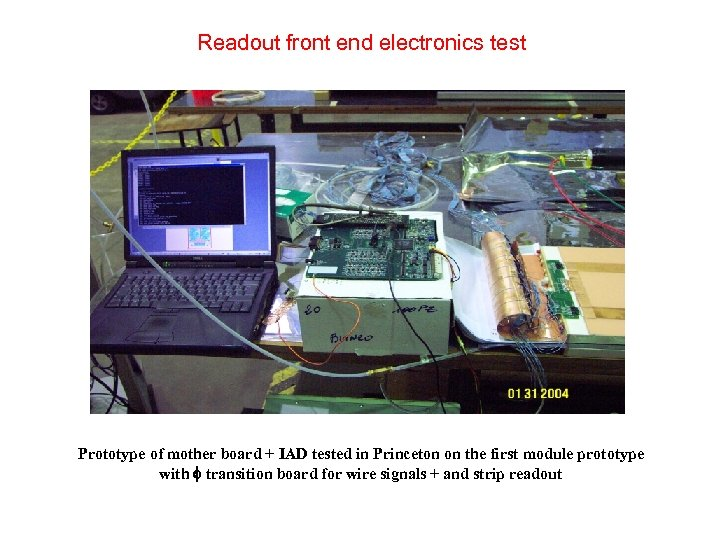 Readout front end electronics test Prototype of mother board + IAD tested in Princeton