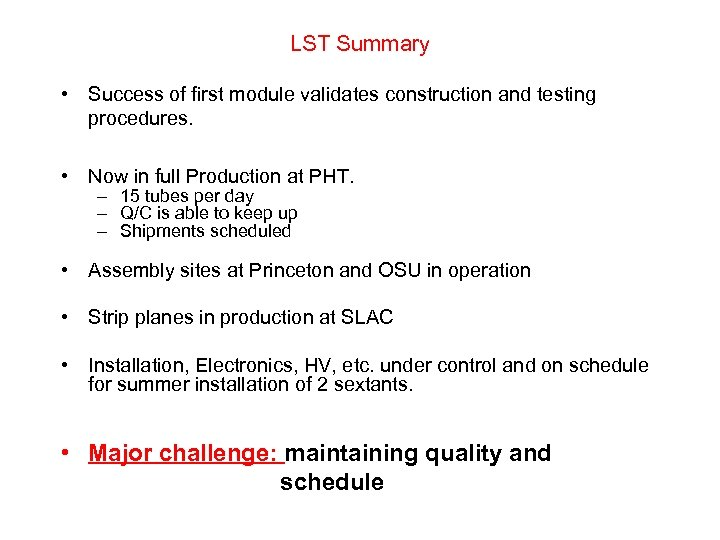 LST Summary • Success of first module validates construction and testing procedures. • Now
