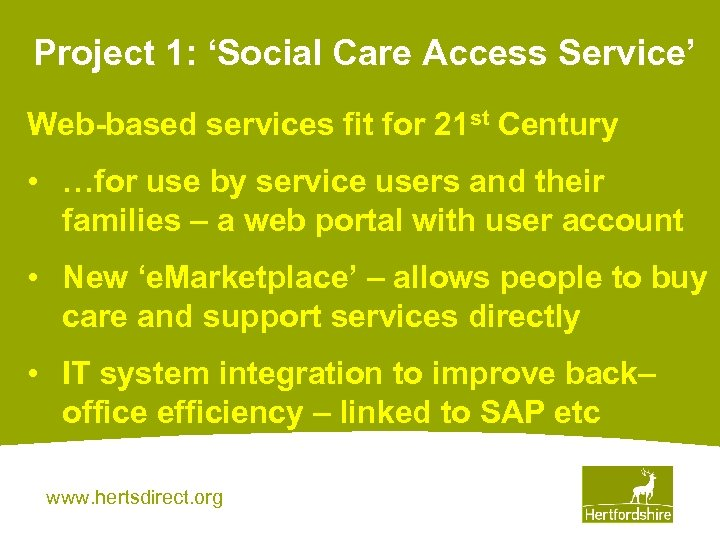 Project 1: 'Social Care Access Service' Web-based services fit for 21 st Century •