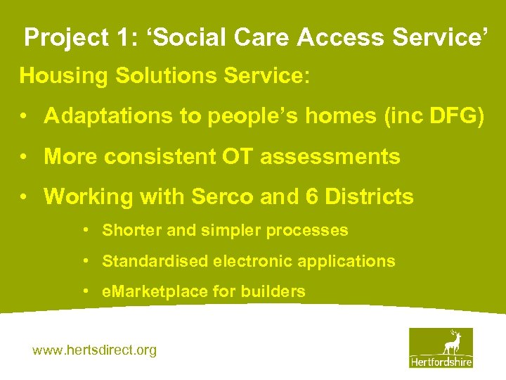 Project 1: 'Social Care Access Service' Housing Solutions Service: • Adaptations to people's homes