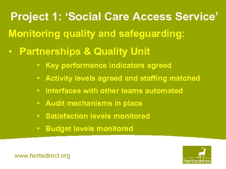 Project 1: 'Social Care Access Service' Monitoring quality and safeguarding: • Partnerships & Quality