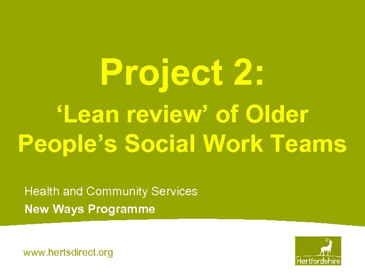 Project 2: 'Lean review' of Older People's Social Work Teams Health and Community Services